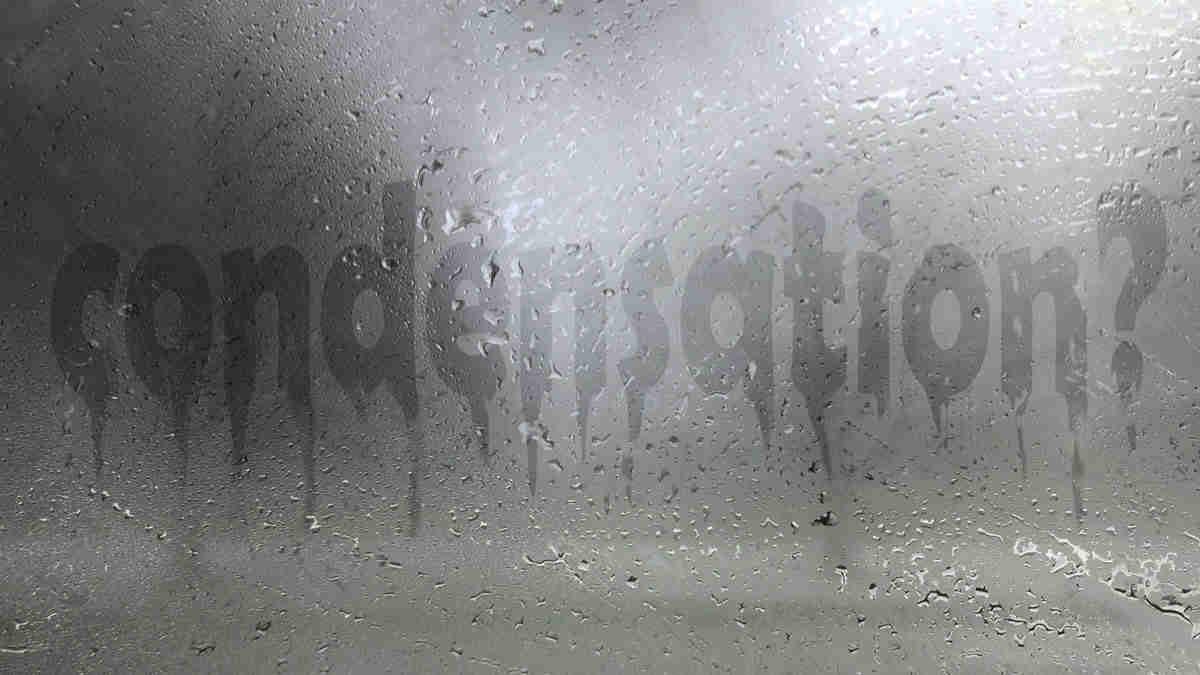 windows getting condensation
